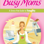 Balance for Busy Moms, co-authored by Million Mamas Movement founder, Wendy Silvers